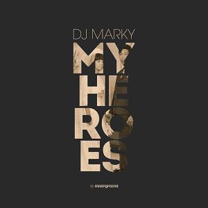 marky - my heroes